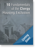 10 Fundamentals of Clergy Housing Exclusion