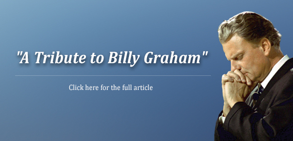 A Tribute to Rev. Billy Graham