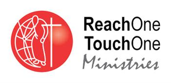 Reach One - Touch One Ministries