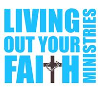 Living Out Your Faith Ministries