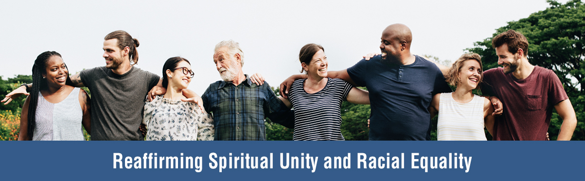 Reaffirming Spiritual Unity and Racial Equality